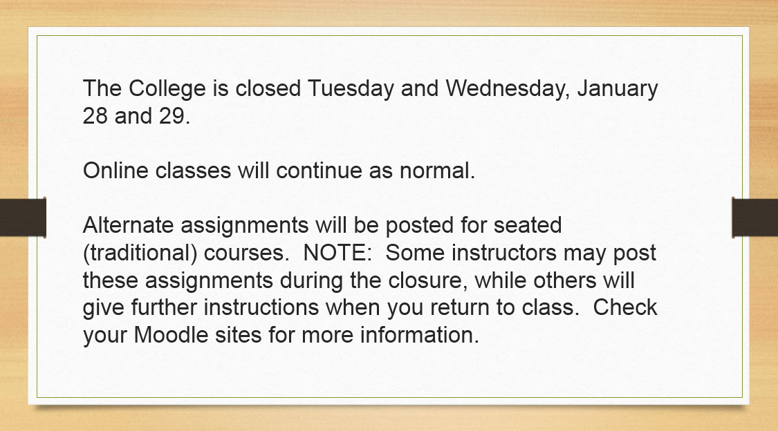 BCC is closed January 28 and 29.  See Moodle courses for more information.